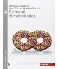 ELEMENTI DI MATEMATICA   VOLUME A (LD) DISEQUAZIONI, CONICHE, STATISTICA, ESPON. E LOG., LIM., DER.