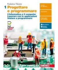 PROGETTARE E PROGRAMMARE  - VOLUME 1 (LDM) INFORMATICA E COMPUTER. LAVORARE CON LE APPLICAZIONI. INI